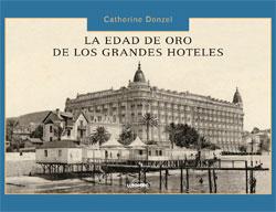 EDAD DE ORO DE LOS GRANDES HOTELES, LA