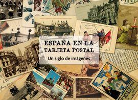 ESPAÑA EN LA TARJETA POSTAL