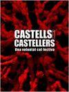 CASTELLS I CASTELLERS. UNA VOLUNTAT COL�LECTIVA