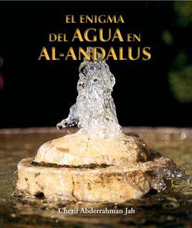 ENIGMA DEL AGUA EN AL-ANDALUS, EL