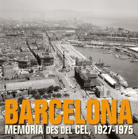 BARCELONA. MEMORIA DES DEL CEL, 1927-1975