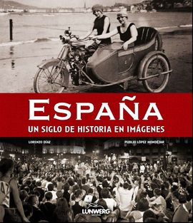 ESPAÑA. UN SIGLO EN IMAGENES