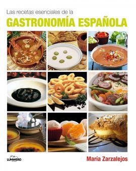 RECETAS ESENCIALES DE LA GASTRONOMIA ESPAÑOLA, LAS