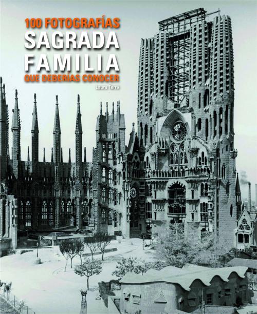 SAGRADA FAMILIA [CAT-FRA] 100 FOTOGRAFIES QUE HAS DE CONEIXER