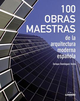 100 OBRAS MAESTRAS DE LA ARQUITECTURA ESPAÑOLA