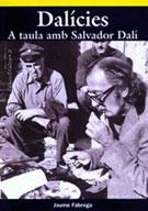 DALICIES. A TAULA AMB SALVADOR DALI