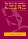 TOPONIMIA MAJOR ACTUAL DE LES TERRES DE L'EBRE