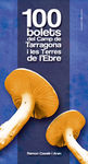 100 BOLETS DEL CAMP DE TARRAGONA I LES TERRES DE L'EBRE