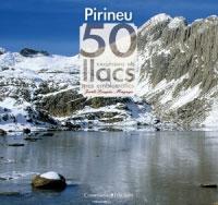 PIRINEU: 50 EXCURSIONS ALS LLACS MÉS EMBLEMÀTICS
