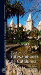 10. GUIA DE RUTES INDIANES DE CATALUNYA -AZIMUT TURISME