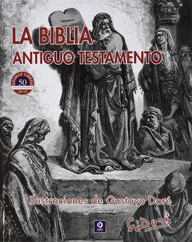 BIBLIA, LA. ANTIGUO TESTAMENTO. ILUSTRACIONES DE GUSTAVE DORÉ