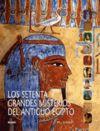 SETENTA GRANDES MISTERIOS DEL ANTIGUO EGIPTO, LOS