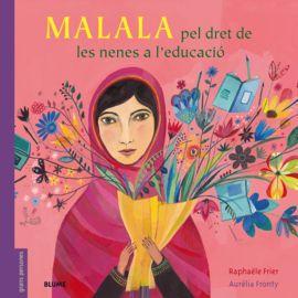 MALALA. PEL DRET DE LES NENES A L'EDUCACIÓ