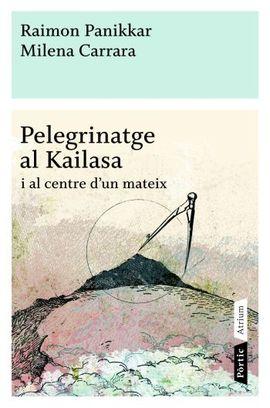PELEGRINATGE AL KAILASA I AL CENTRE D'UN MATEIX