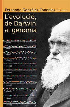 EVOLUCIO, DE DARWIN AL GENOMA. L'