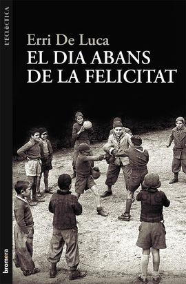 DIA ABANS DE LA FELICITAT, EL