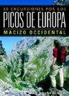 MACIZO OCCIDENTAL. 50 EXCURSIONES POR LOS PICOS DE EUROPA