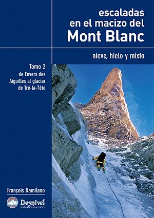 T2. ESCALADAS EN EL MACIZO DEL MONT BLANC (NIEVE, HIELO Y MIXTO) -DESNIVEL
