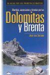 DOLOMITAS Y BRENTA. MARCHAS ASCENSIONES Y FERRATAS POR LAS