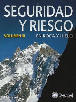 VOL.III SEGURIDAD Y RIESGO EN ROCA Y HIELO