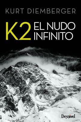 K2. EL NUDO INFINITO