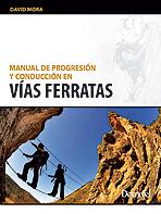 MANUAL DE PROGRESION Y CONDUCCION EN VIAS FERRATAS