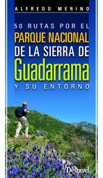 50 RUTAS POR EL PARQUE NACIONAL DE LA SIERRA DE GUADARRAMA
