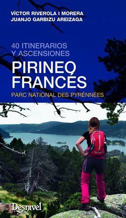 PIRINEO FRANCÉS - 40 ITINERARIOS Y ASCENSIONES