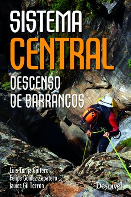 SISTEMA CENTRAL. DESCENSO DE BARRANCOS