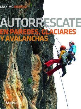 AUTORRESCATE EN PAREDES, GLACIARES Y AVALANCHAS