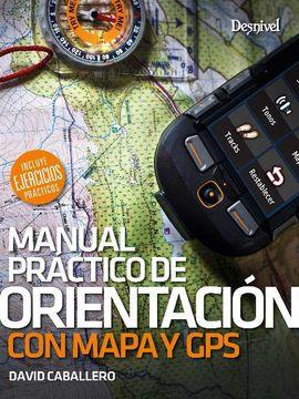 MANUAL PRÁCTICO DE ORIENTACIÓN CON MAPA Y GPS