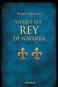 YO QUE FUI REY DE NAVARRA -TTARTTALO