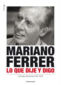 MARIANO FERRER. LO QUE DIJE Y LO QUE DIGO