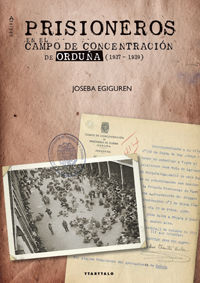 PRISIONEROS EN EL CAMPO DE CONCENTRACION DE ORDUÑA 1937-39