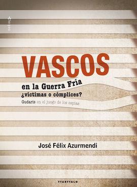 VASCOS EN LA GUERRA FRIA ¿VICTIMAS O COMPLICES?