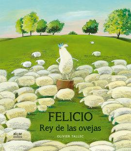 FELICIO. REY DEL REBAÑO