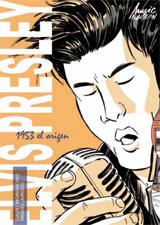 ELVIS PRESLEY. 1953 EL ORIGEN [COMIC + 2 CD]