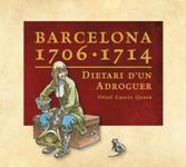 BARCELONA 1706-1714. DIETARI D'UN ADROGUER