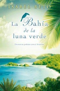 BAHÍA DE LA LUNA VERDE, LA [BOLSILLO TAPA DURA]