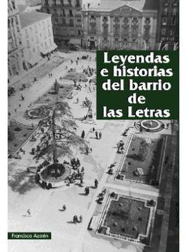 LEYENDAS E HISTORIAS DEL BARRIO DE LAS LETRAS