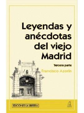 LEYENDAS Y ANECDOTAS DEL VIEJO MADRID -TERCERA PARTE