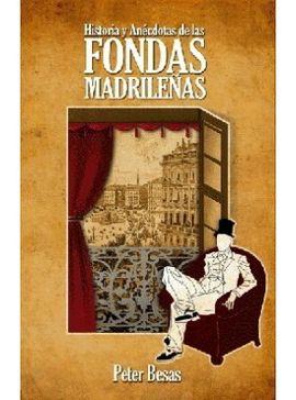 HISTORIA Y ANÉCDOTAS DE LAS FONDAS MADRILEÑAS