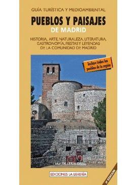 PUEBLOS Y PAISAJES DE MADRID -GUIA TURISTICA Y MEDIOAMBIENTAL