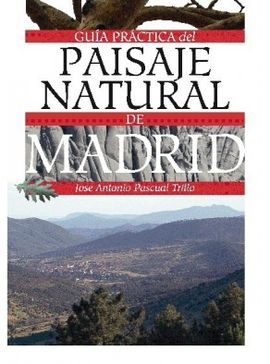 GUIA PRACTICA DEL PAISAJE NATURAL DE MADRID
