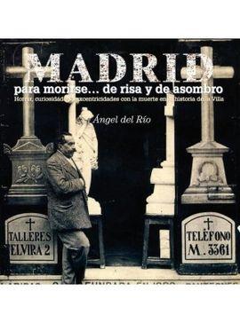 MADRID PARA MORIRSE...DE RISA Y DE ASOMBRO