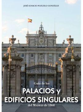 GUIA DE LOS PALACIOS Y EDIFICIOS SINGULARES DEL MADRID DE 1868