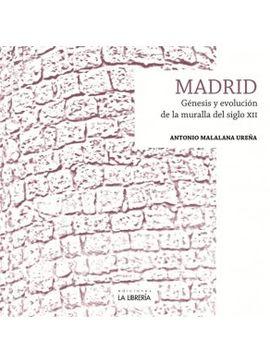 MADRID : G�NESIS Y EVOLUCI�N DE LA MURALLA DEL SIGLO XII