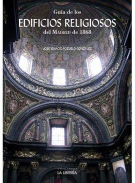 GU�A DE LOS EDIFICIOS RELIGIOSOS DEL MADRID DE 1868