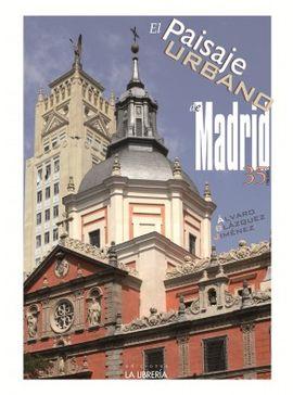 PAISAJE URBANO DE MADRID, EL