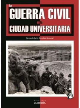 GUERRA CIVIL EN LA CIUDAD UNIVERSITARIA, LA